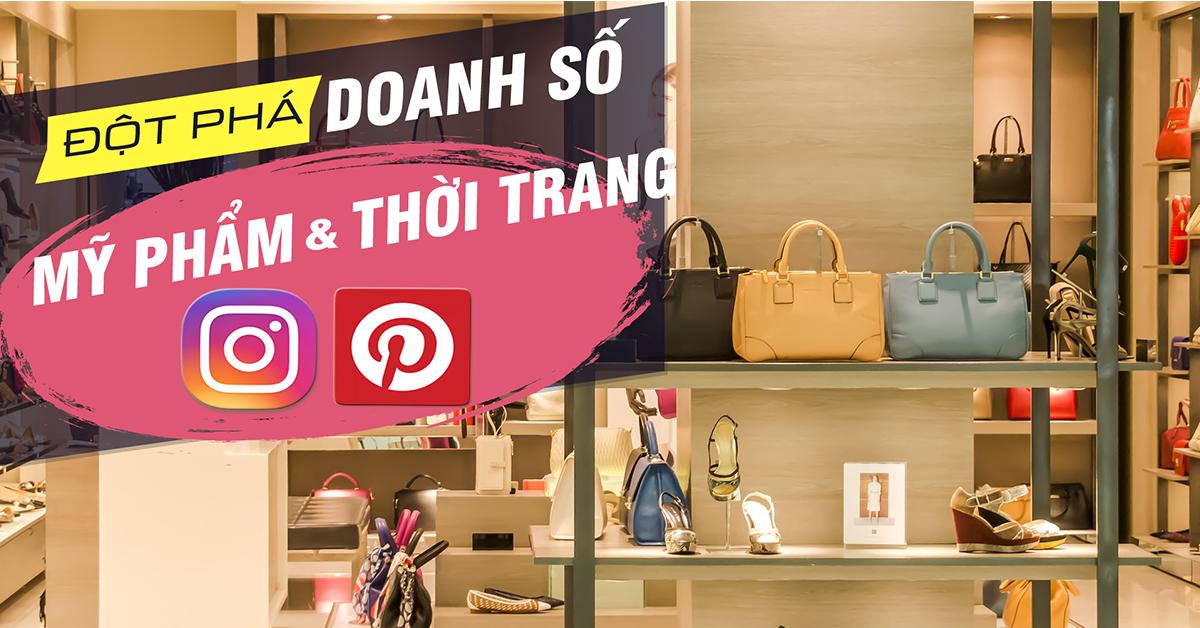 Đột phá doanh số mỹ phẩm thời trang với Instagram và Pinterest
