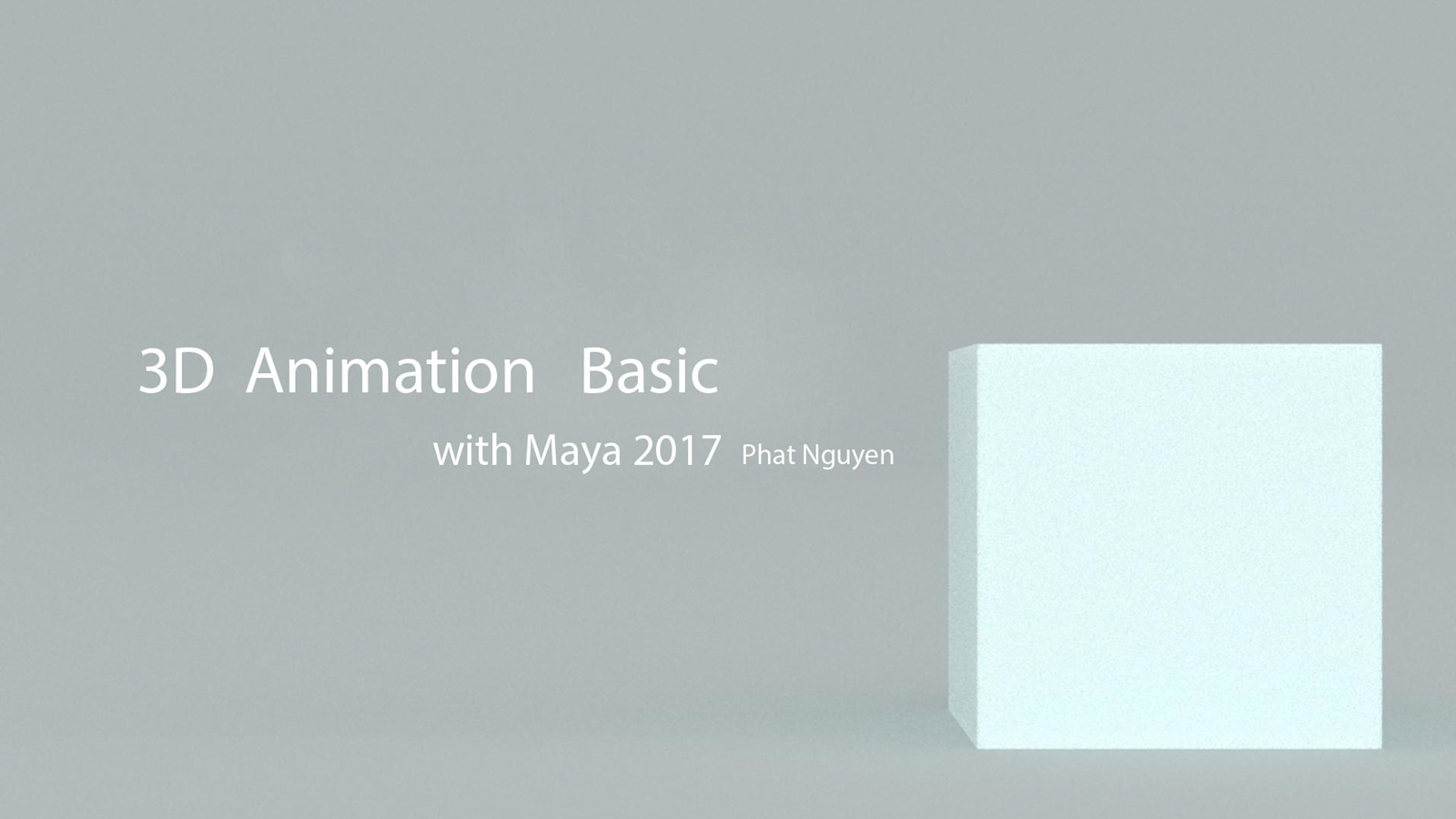 Học diễn hoạt 3D cơ bản với Autodesk Maya - 3D Animation Basic with Maya 2017